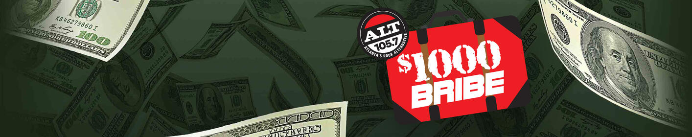 $1000 Bribe - 16 Chances Each Weekday to Win!