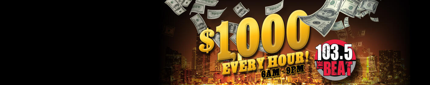Listen Live For Your Shot at $1,000 EVERY HOUR!