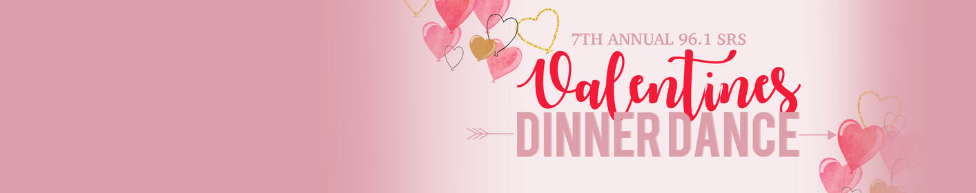 7th Annual 96.1 SRS Valentines Dinner Dance
