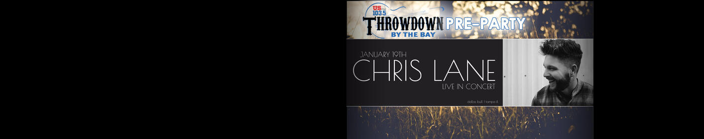 TONIGHT: Throwdown By The Bay Pre-Party with Chris Lane
