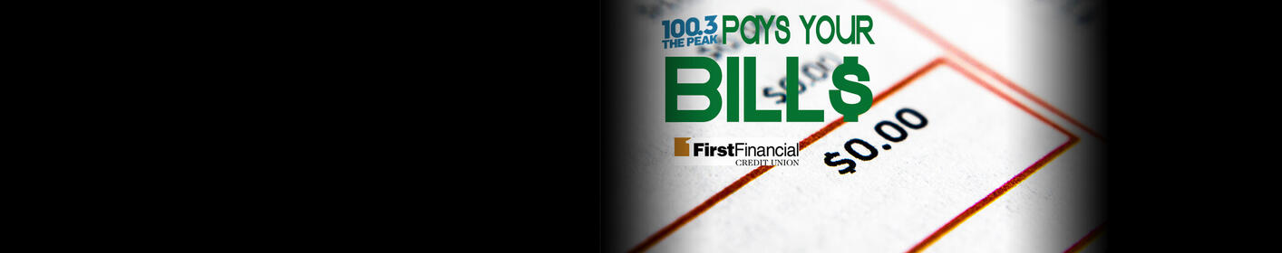 The Peak and First Financial Credit Union want to PAY YOUR BILLS!