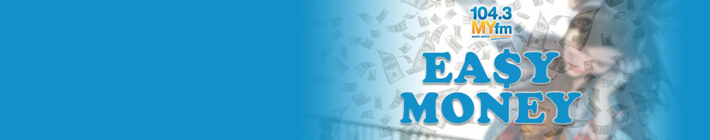 Cash in and Win $1,000 of Easy Money on MYfm!