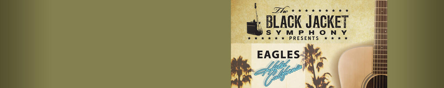 "Announcing Black Jacket Symphony The Eagles' ""Hotel California"""