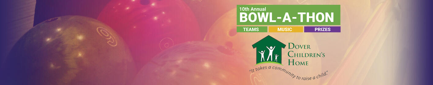 10th Annual Dover Children's Home Bowl-a-thon