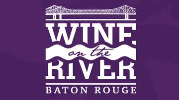 Wine on the River Baton Rouge - Wine on the River Baton Rouge Event Info