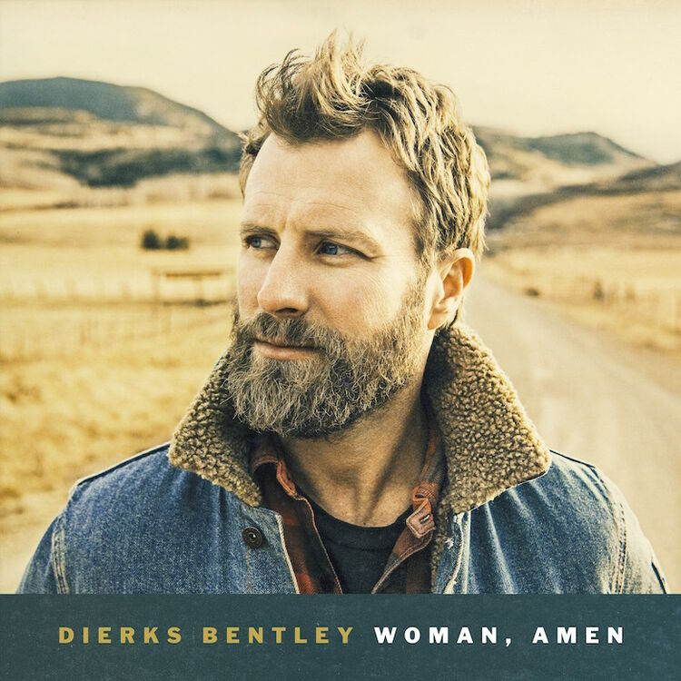 "Dierks Bentley - ""Woman, Amen"""