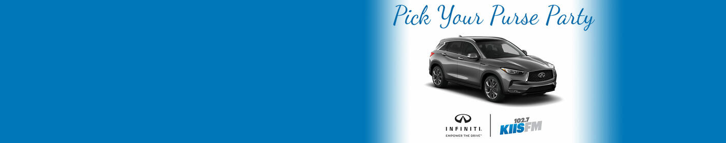 Enter To Win An All-New INFINITI QX50 At KIIS FM's 2018 Pick Your Purse Party