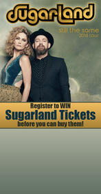 Register to WIN tickets before you can buy them to the Sugarland concert in Augusta