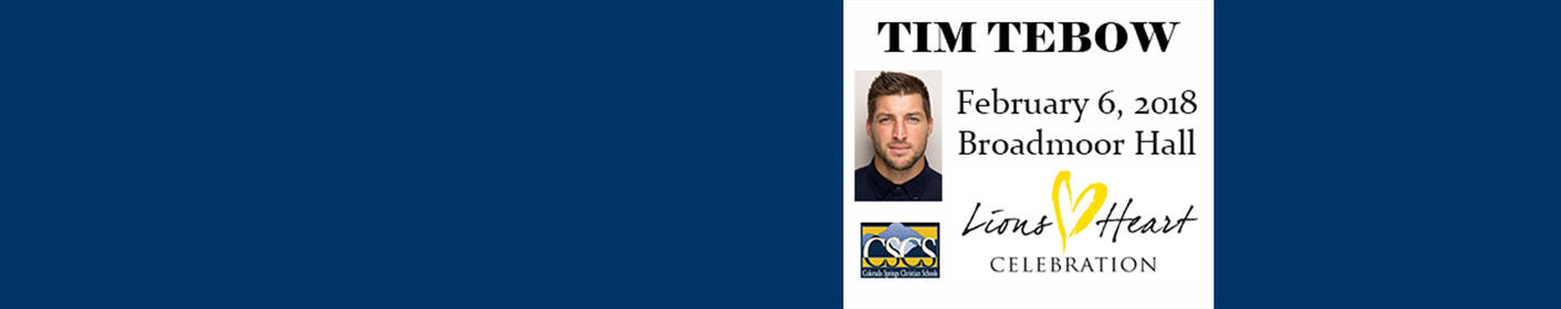 Get Tickets Now To The CSCS 2018 Lion's Heart Celebration & Auction With Special Guest Speaker Tim Tebow!