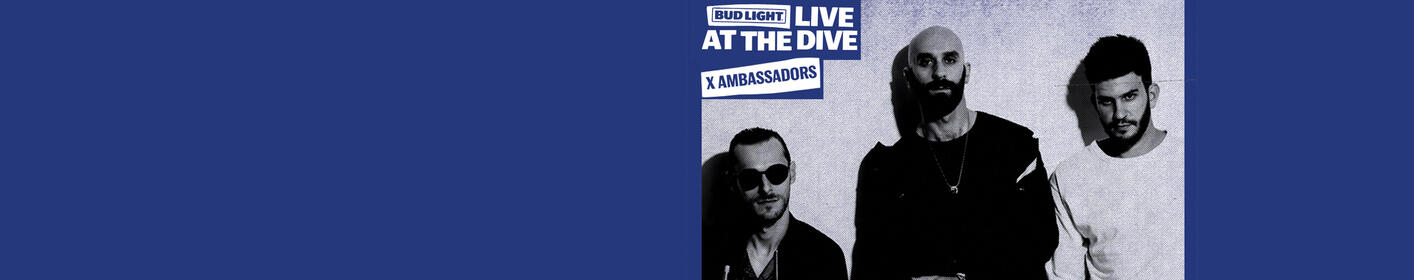 Enter For A Chance To Win Bud Light Live at the Dive Weekend with X Ambassadors