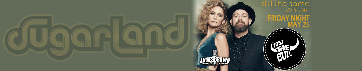 The Bull welcomes SUGARLAND! 5/25 @ James Brown Arena! Show Info/Win Tickets Here!
