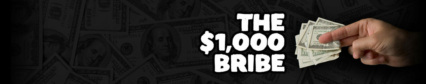 The $1000 Bribe! Listen To Win $1000 Every Hour!