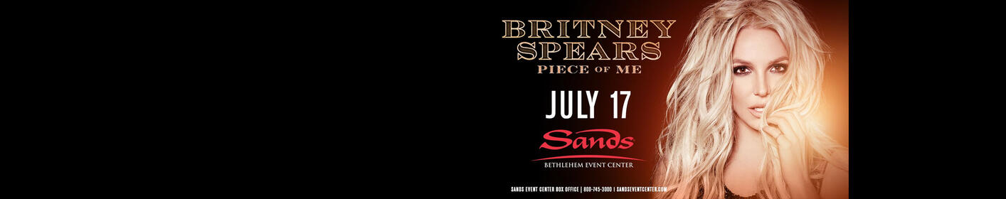 Britney Spears 'Piece of Me Tour'! Sands Events Center on Tuesday, July 17! TICKET INFO HERE