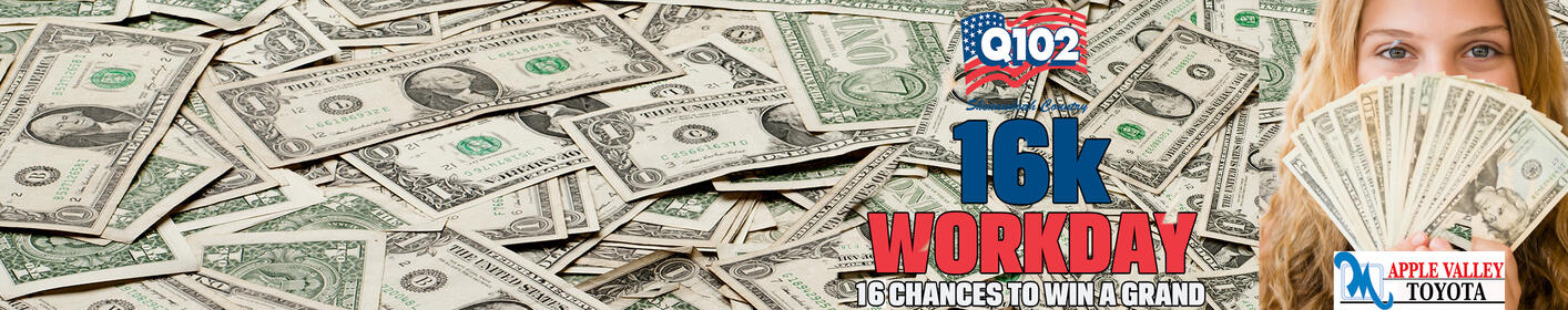 16K Workdays!  16 Chances a Day To Win $1,000!
