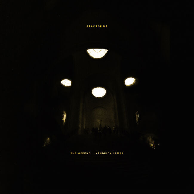 "The Weeknd & Kendrick Lamar - ""Pray For Me"""