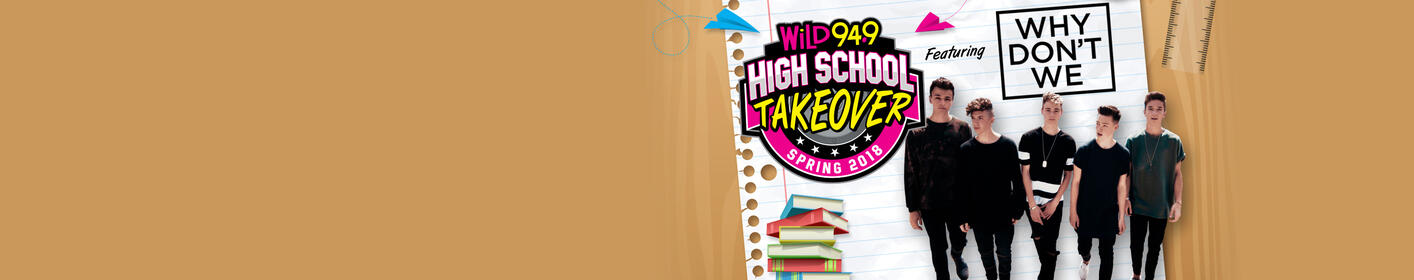 WiLD 94.9 High School Takeover: Win a concert by Why Don't We for your school!