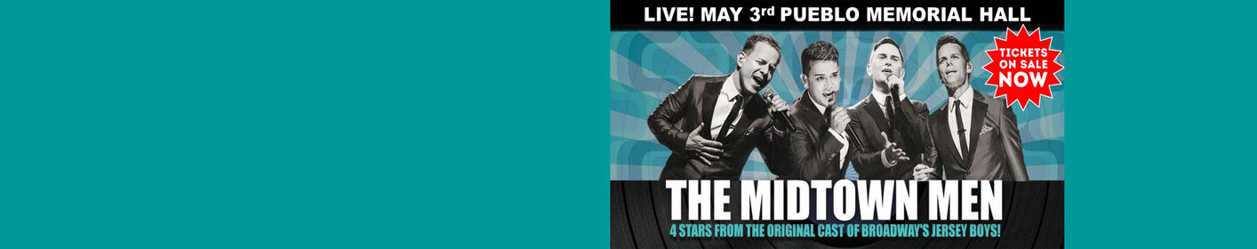 Get Your Tickets Now To See The Midtown Men at Pueblo Memorial Hall!