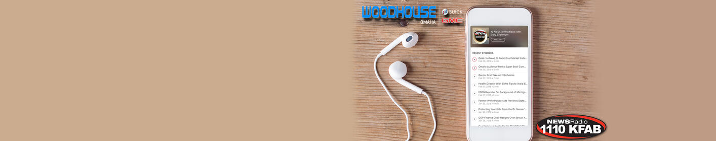 Did you miss us this morning? Click here to tune in to the KFAB Morning News podcast sponsored by Woodhouse Buick GMC!