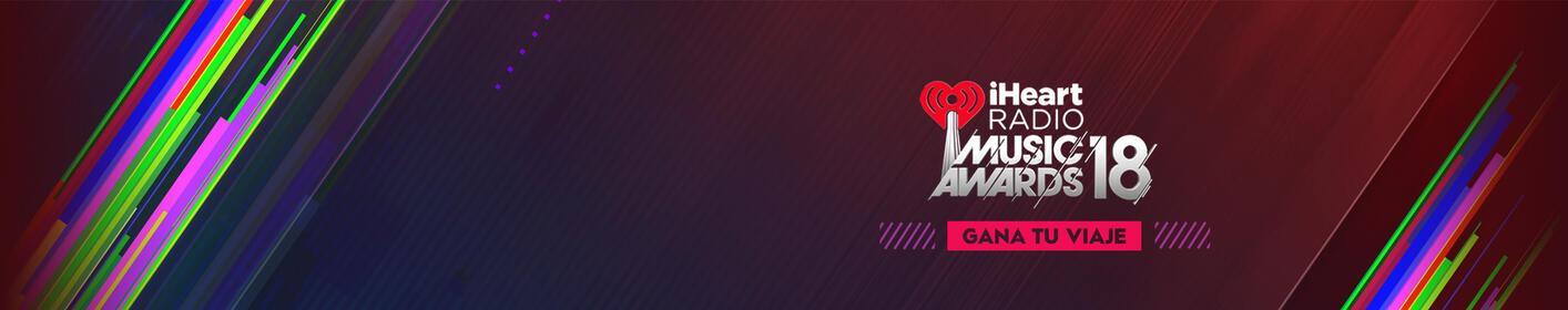 ¡Escucha para ganar un viaje VIP a nuestro iHeartRadio Music Awards 2018!