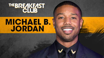 The Breakfast Club Interviews - Michael B. Jordan Goes From The Streets of Newark To Hollywood Leading Man