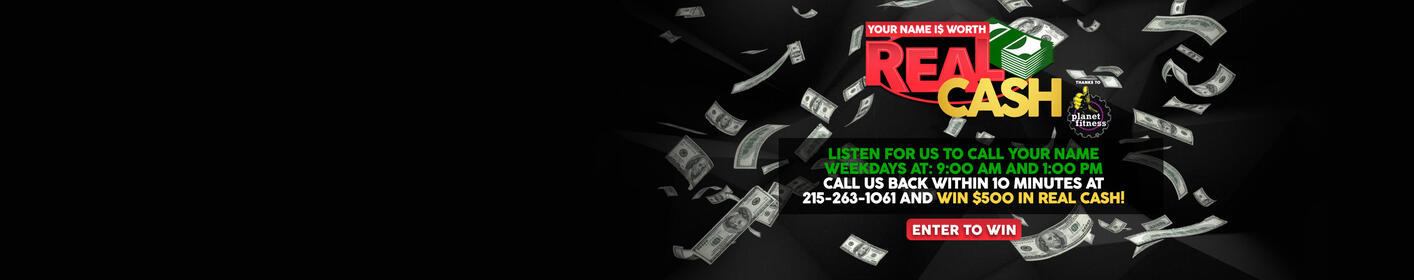 Your Name Is Worth $500 in REAL CASH! Enter your name + Listen at 9am + 1pm for a chance to win!