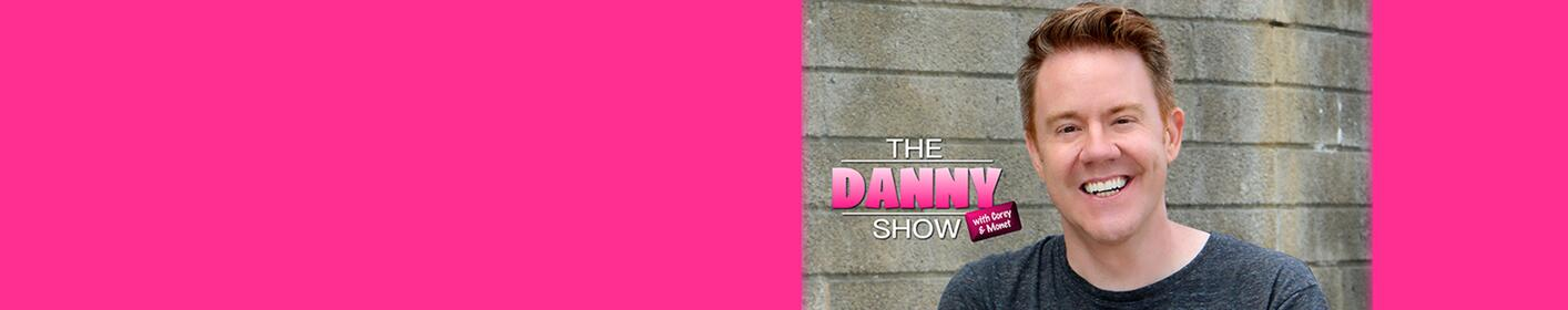 Don't Miss The Danny Show!