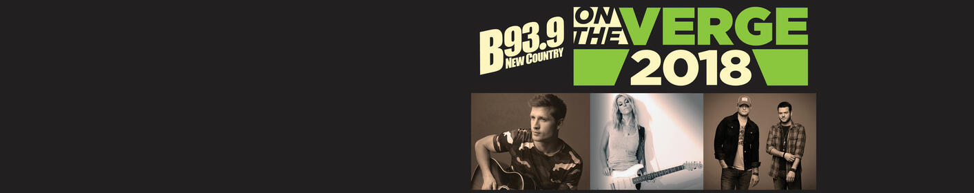 Just Announced, B93.9's On The Verge 2018! March 28 @ City Limits.