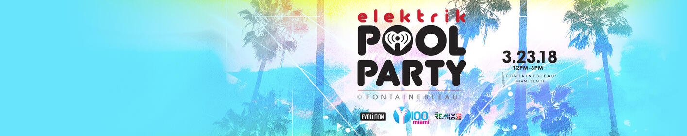Join Us at Our Elektrik Pool Party at Fontainebleau!