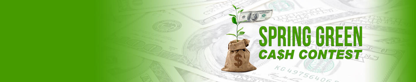 Spring Green Cash Contest - Listen to Win $1,000!