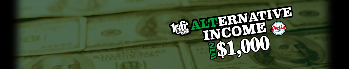 Win $1,000 in Alternative Income Hourly from 6:10 a.m. to 9:10 p.m.