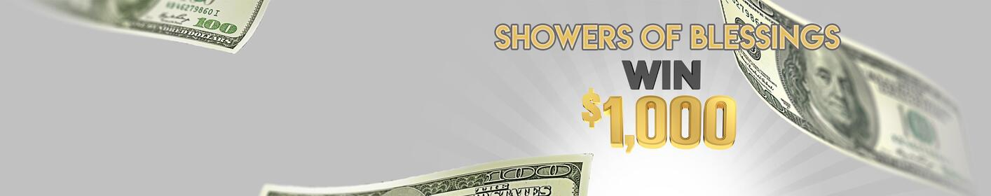 Showers of Blessings! Listen to win $1,000 every hour!