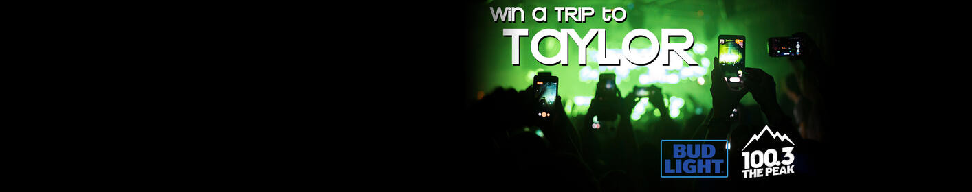 Win a Trip to Taylor from Bud Light & The Peak!