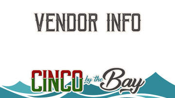 Cinco By The Bay - Vendor Opportunities At San Diego's Cinco By The Bay