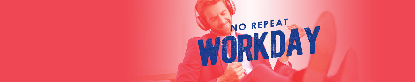 No Repeat Workdays! Listen Live!