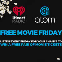 FREE MOVIE FRIDAY THANKS TO OUR FRIENDS AT ATOM TICKETS