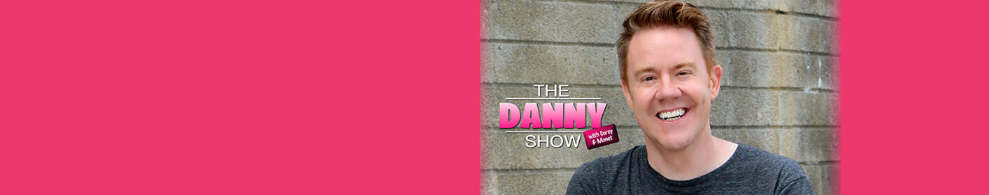Don't miss the Danny Show with Danny, Corey, and Monet!