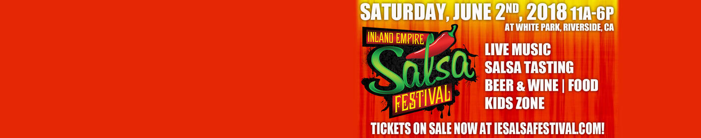 It's Back! Our 4th Annual Inland Empire Salsa Festival Goes Down Saturday, June 2nd!