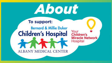 Annual Cares for Kids Radiothon - About the Bernard & Millie Duker Children's Hospital at Albany Med