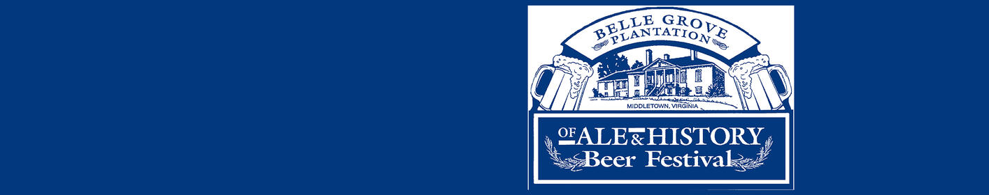 The 'Of Ale & History' Beer Festival in Middletown, VA is May 12th.  Get tickets here!