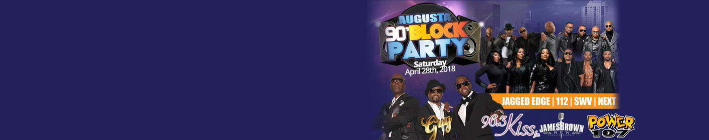 Don't miss the AUGUSTA 90's BLOCK PARTY - Saturday, 4/28 @ James Brown Arena!