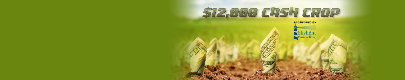 $12,000 Cash Crop -  Listen To Win!