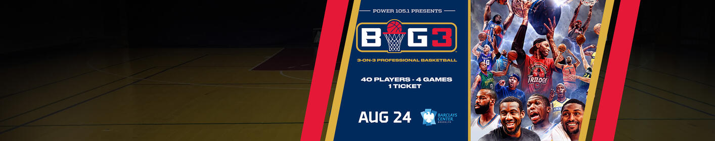 Power 105.1 Presents BIG3