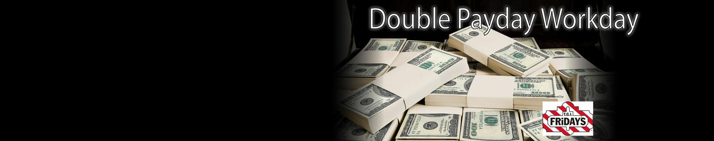 Double Payday Workday Listen To Win $1000!