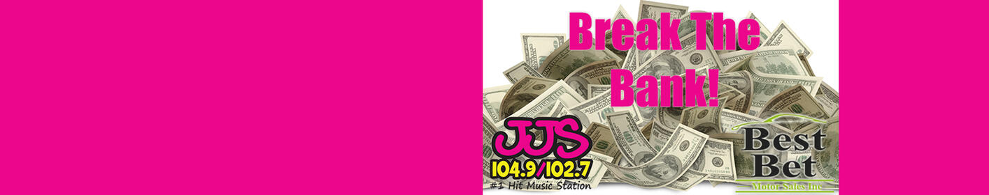 Listen For Your Chance To Break The Bank And Win $1,000!