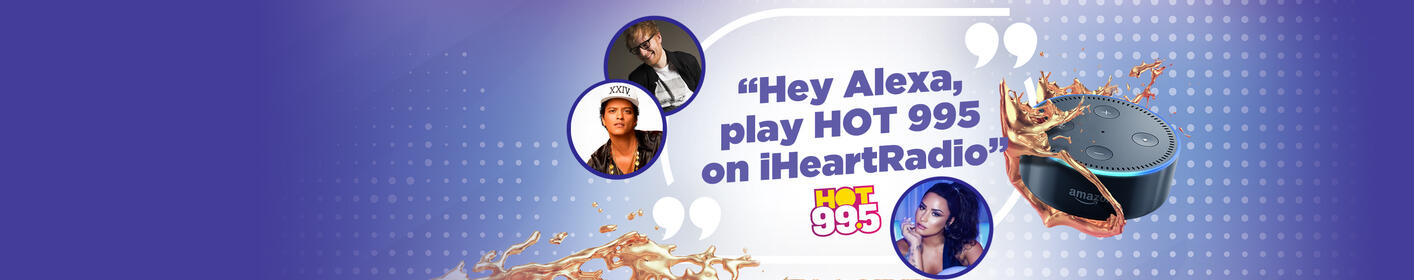 Ask Alexa to play HOT 995!