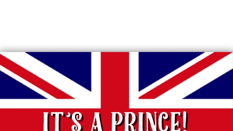 It's A Boy!  What Will The Royal Baby Name Be?
