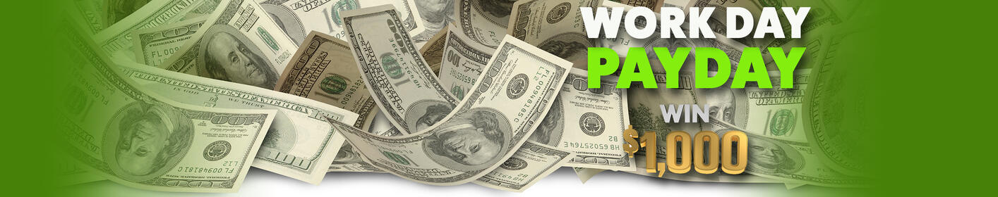 Win $1000 with the Work Day Payday!