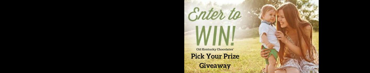 Click Here to Pick Your Prize in our Mother's Day Giveaway by Old Kentucky Chocolates!