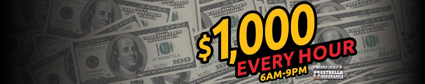 Listen Live To Win $1000 Every Hour Weekdays 6a-9p!