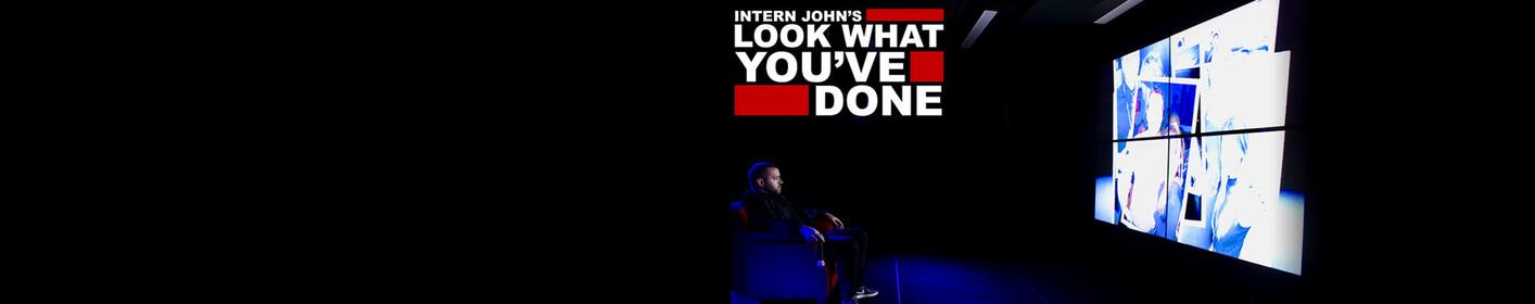 Intern John's Look What You've Done Comedy Show